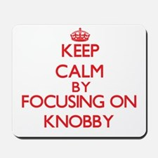 Keep Calm by focusing on Knobby Mousepad