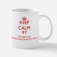 Keep Calm by focusing on Knockdown Dragout Fi Mugs