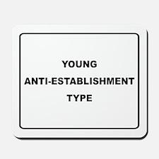 Young Anti-Establishment Mousepad