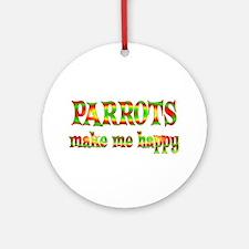 Parrots Make Me Happy Ornament (Round)