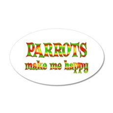 Parrots Make Me Happy Wall Decal