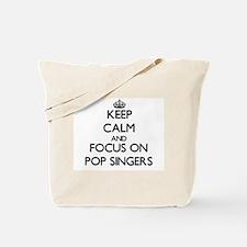 Keep Calm by focusing on Pop Singers Tote Bag