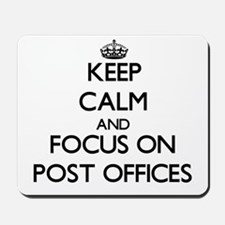 Keep Calm by focusing on Post Offices Mousepad