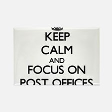 Keep Calm by focusing on Post Offices Magnets