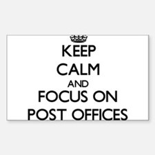 Keep Calm by focusing on Post Offices Decal