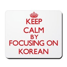 Keep Calm by focusing on Korean Mousepad