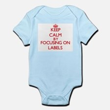 Keep Calm by focusing on Labels Body Suit