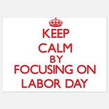 Keep Calm by focusing on Labor Day Invitations