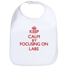 Keep Calm by focusing on Labs Bib