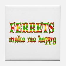 Ferrets Make Me Happy Tile Coaster