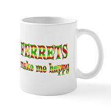Ferrets Make Me Happy Mug
