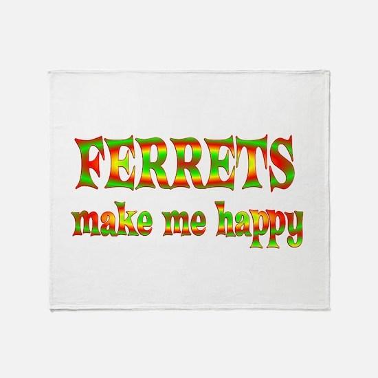 Ferrets Make Me Happy Throw Blanket