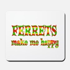 Ferrets Make Me Happy Mousepad