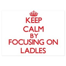 Keep Calm by focusing on Ladles Invitations