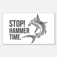 Stop! Hammer time! Decal