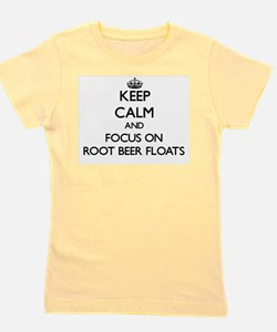 Keep Calm by focusing on Root Beer Floa Girl's Tee