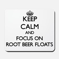 Keep Calm by focusing on Root Beer Float Mousepad
