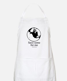 Earth: Save some for me BBQ Apron