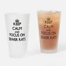 Keep Calm by focusing on Sewer Rats Drinking Glass