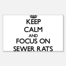 Keep Calm by focusing on Sewer Rats Decal