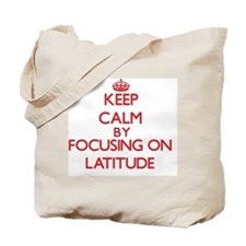 Keep Calm by focusing on Latitude Tote Bag