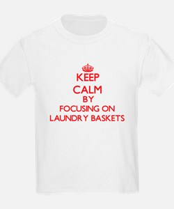 Keep Calm by focusing on Laundry Baskets T-Shirt