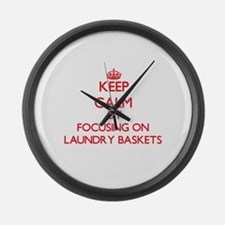 Keep Calm by focusing on Laundry Large Wall Clock