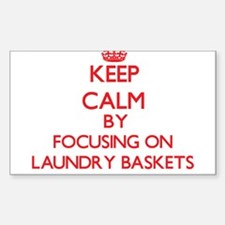 Keep Calm by focusing on Laundry Baskets Decal