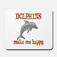Dolphins Make Me Happy Mousepad