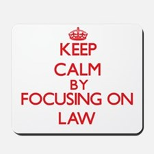 Keep Calm by focusing on Law Mousepad