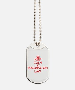 Keep Calm by focusing on Law Dog Tags