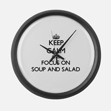 Keep Calm by focusing on Soup And Large Wall Clock