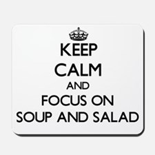 Keep Calm by focusing on Soup And Salad Mousepad