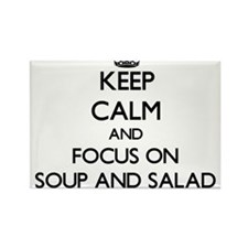 Keep Calm by focusing on Soup And Salad Magnets