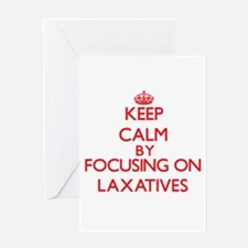 Keep Calm by focusing on Laxatives Greeting Cards