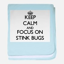 Keep Calm by focusing on Stink Bugs baby blanket