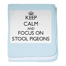 Keep Calm by focusing on Stool Pigeon baby blanket
