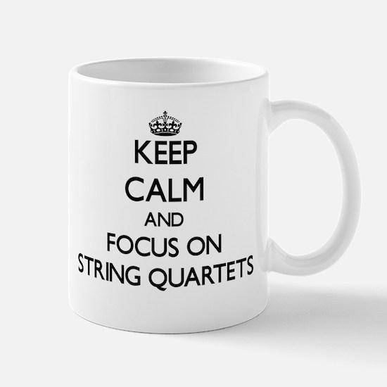 Keep Calm by focusing on String Quartets Mugs