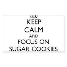 Keep Calm by focusing on Sugar Cookies Decal