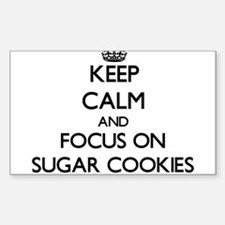 Keep Calm by focusing on Sugar Cookies Decal