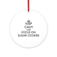 Keep Calm by focusing on Sugar Co Ornament (Round)