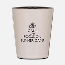Keep Calm by focusing on Summer Camp Shot Glass
