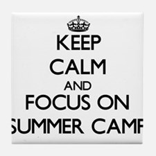 Keep Calm by focusing on Summer Camp Tile Coaster