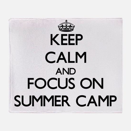 Keep Calm by focusing on Summer Camp Throw Blanket