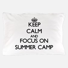 Keep Calm by focusing on Summer Camp Pillow Case