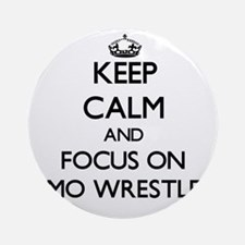 Keep Calm by focusing on Sumo Wre Ornament (Round)