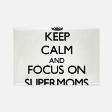 Keep Calm by focusing on Supermoms Magnets