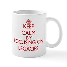 Keep Calm by focusing on Legacies Mugs