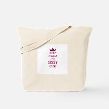 Keep Calm and Sissy On Tote Bag