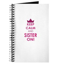 Keep Calm and Sister On Journal